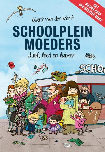 cover Schoolpleinmoeders van Mark van der Werf